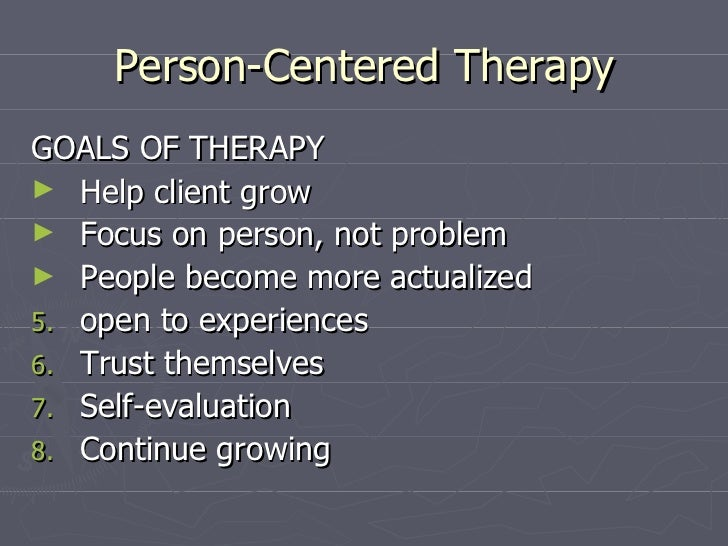 ''evaluate the claim that person centered therapy Evaluate the claim that person-centred therapy offers the therapist all that he/she will need to treat clients introduction in this essay i will look at the.