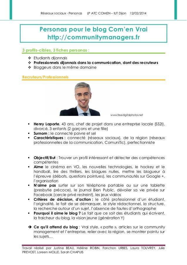 Réseaux sociaux - Personas LP ATC COMEN – IUT Dijon 12/02/2014  Personas pour le blog Com'en Vrai  http://communitymanager...