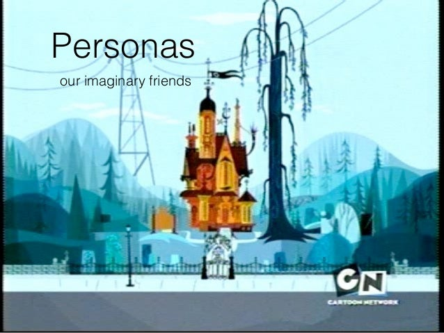 Personas  our imaginary friends