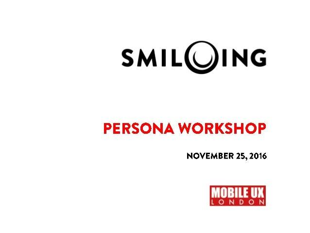 Mobile Ux London 2016 Conference Workshop Sabrina Duda Persona W