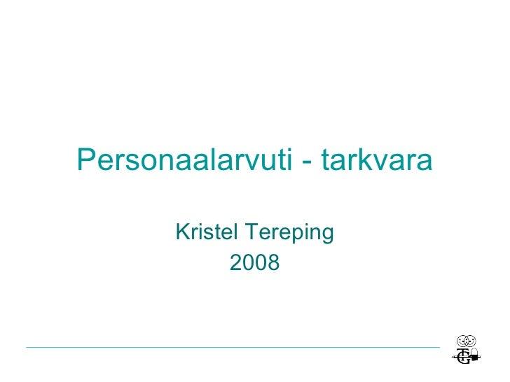 Personaalarvuti - tarkvara Kristel Tereping 2008