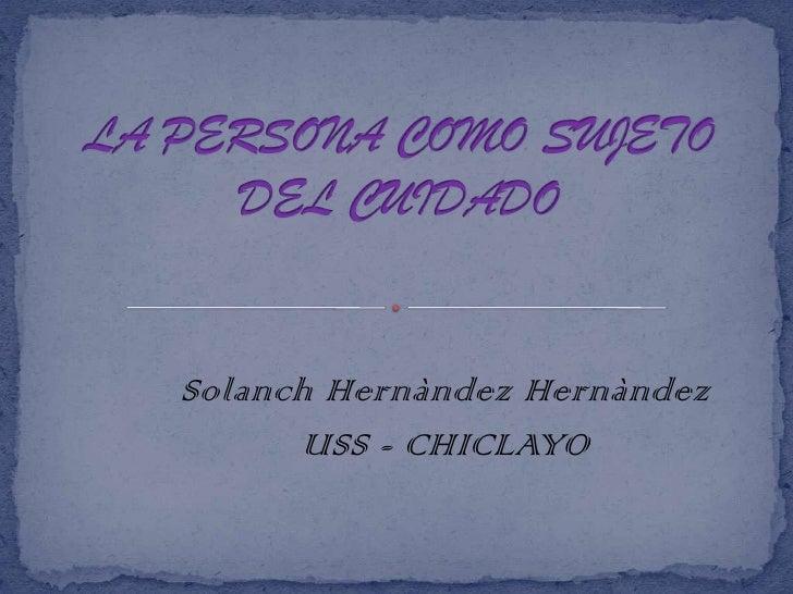 Solanch Hernàndez Hernàndez      USS - CHICLAYO