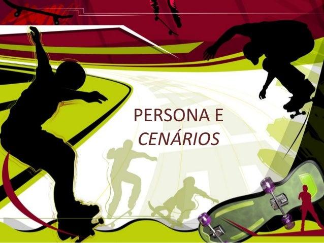 PERSONA E CENÁRIOS