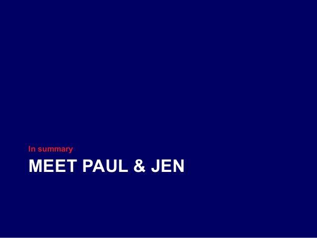 MEET PAUL & JEN In summary