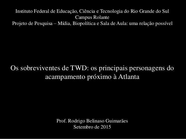 Instituto Federal de Educação, Ciência e Tecnologia do Rio Grande do Sul Campus Rolante Projeto de Pesquisa – Mídia, Biopo...