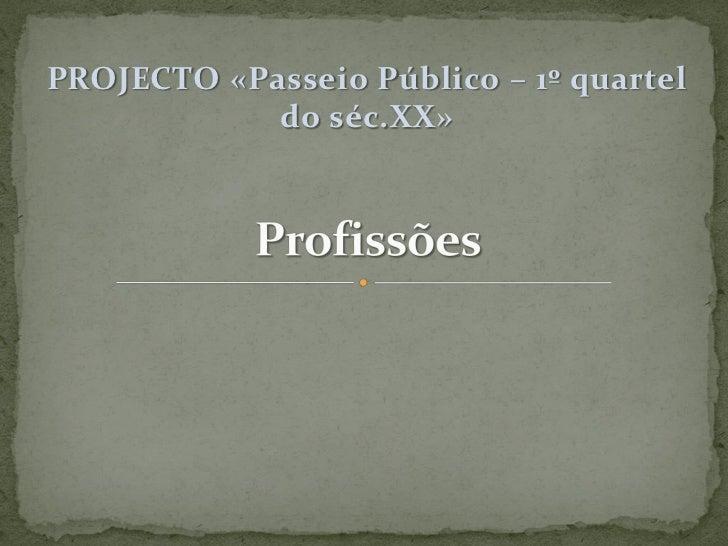 PROJECTO «Passeio Público – 1º quartel            do séc.XX»