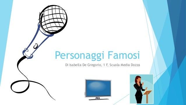 Personaggi Famosi Di Isabella De Gregorio, 1 F, Scuola Media Dozza