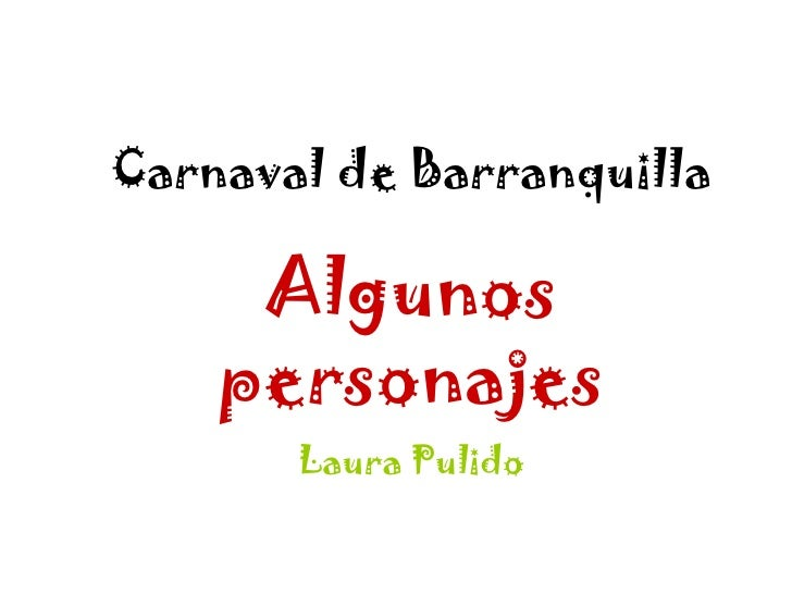 Carnaval de Barranquilla Algunos personajes Laura Pulido