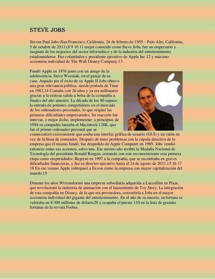 STEVE JOBSSteven Paul Jobs (San Francisco, California, 24 de febrero de 1955 – Palo Alto, California,5 de octubre de 2011)...