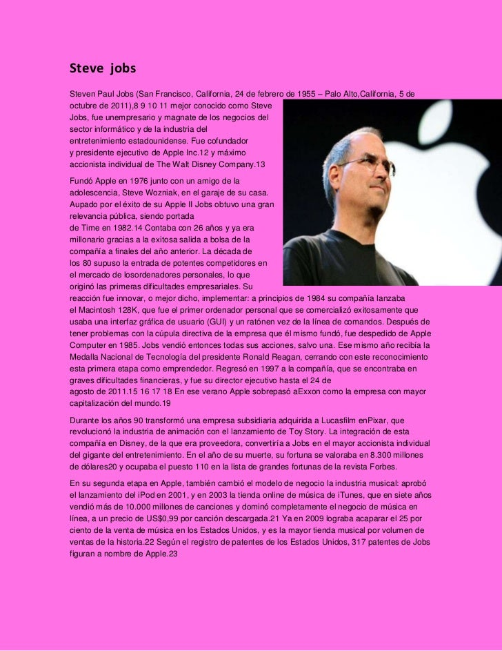 Steve jobsSteven Paul Jobs (San Francisco, California, 24 de febrero de 1955 – Palo Alto,California, 5 deoctubre de 2011),...