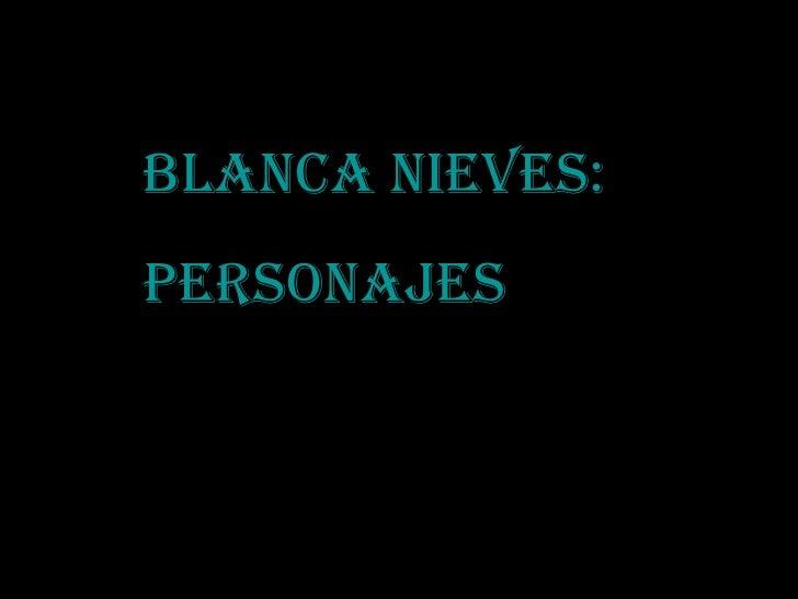 Blanca Nieves: Personajes