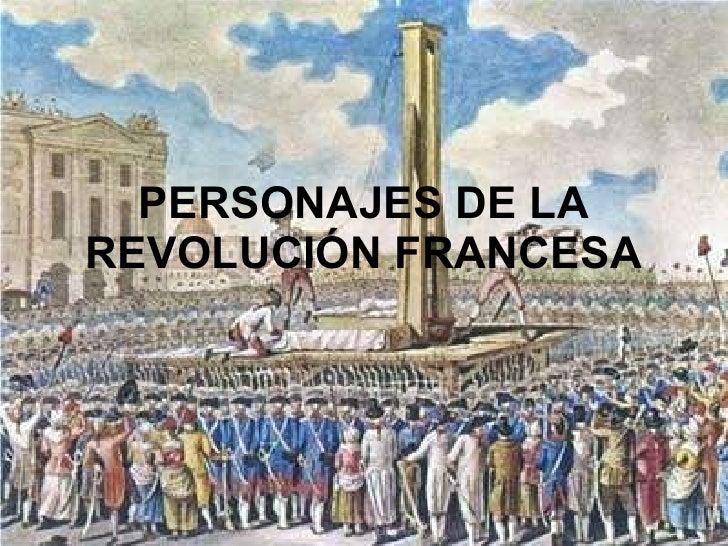 PERSONAJES DE LA REVOLUCIÓN FRANCESA