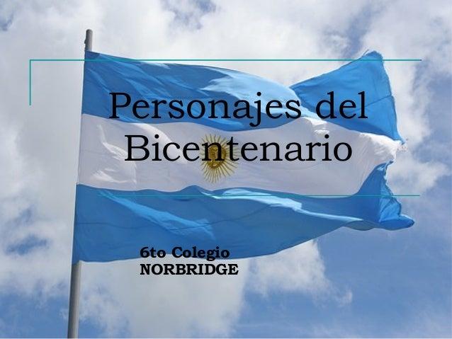 Personajes del Bicentenario 6to Colegio NORBRIDGE