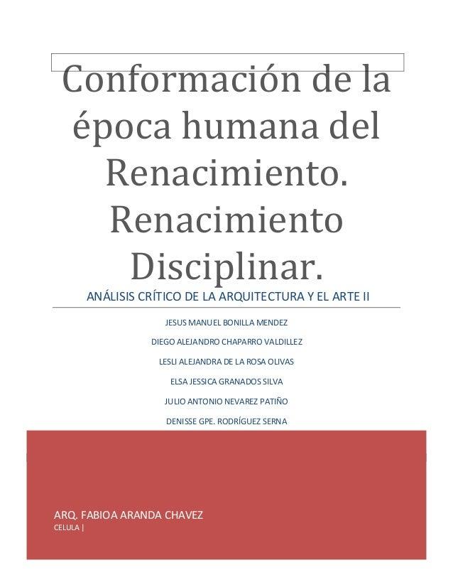 Conformación de la época humana del Renacimiento. Renacimiento Disciplinar. ANÁLISIS CRÍTICO DE LA ARQUITECTURA Y EL ARTE ...