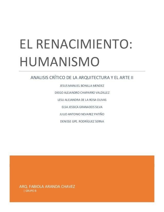EL RENACIMIENTO: HUMANISMO ANALISIS CRÍTICO DE LA ARQUITECTURA Y EL ARTE II JESUS MANUEL BONILLA MENDEZ DIEGO ALEJANDRO CH...