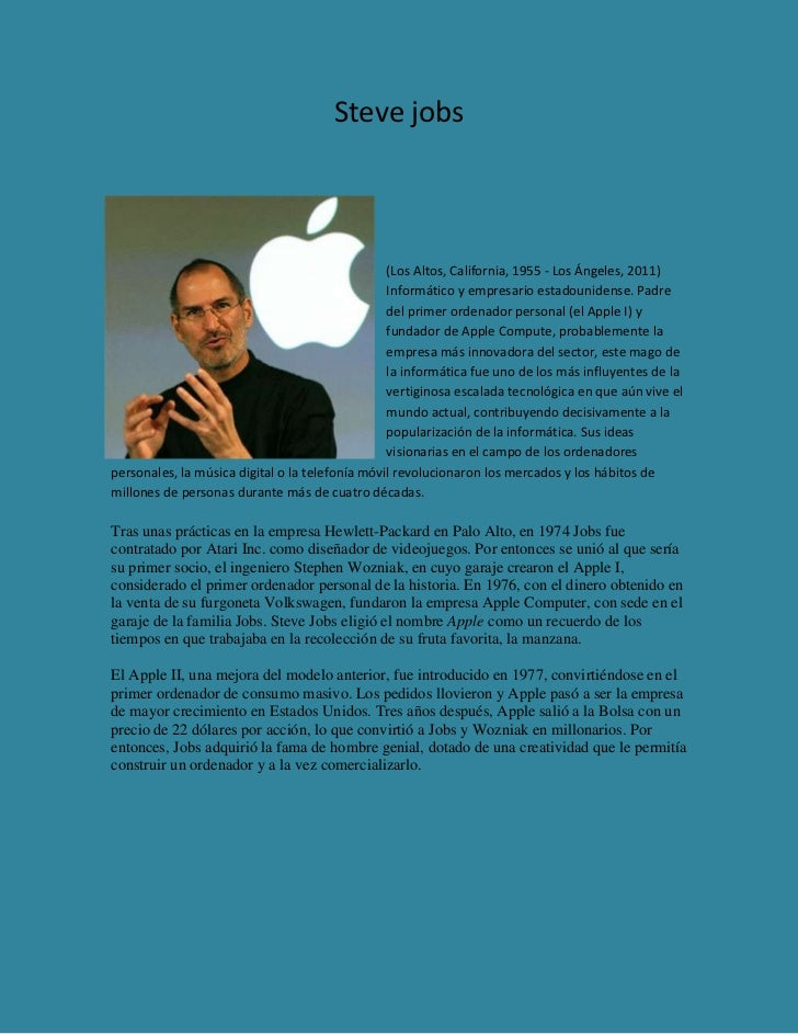 Steve jobs                                                 (Los Altos, California, 1955 - Los Ángeles, 2011)              ...