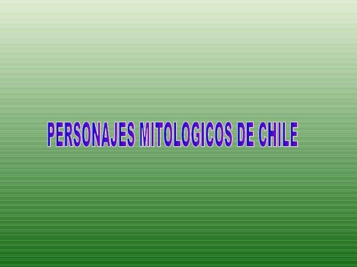 PERSONAJES MITOLOGICOS DE CHILE