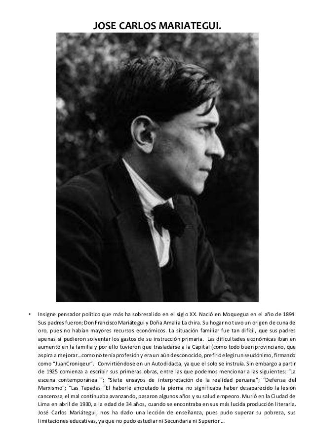 JOSE CARLOS MARIATEGUI. • Insigne pensador político que más ha sobresalido en el siglo XX. Nació en Moquegua en el año de ...