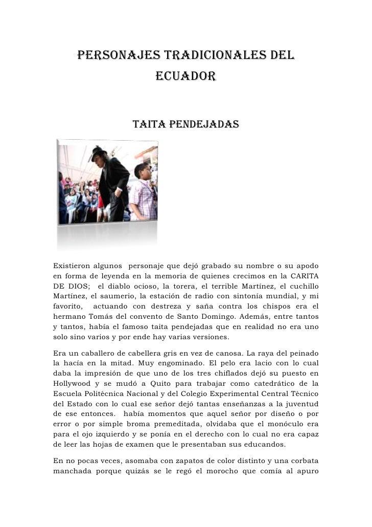 PERSONAJES TRADICIONALES DEL ECUADOR<br />TAITA PENDEJADAS<br />Existieron algunos  personaje que dejó grabado su nombre o...