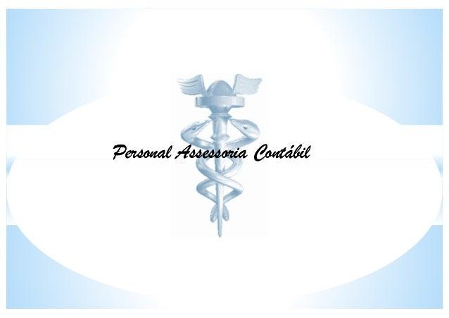 Personal Assessoria ContábilPersonal Assessoria ContábilPersonal Assessoria ContábilPersonal Assessoria Contábil
