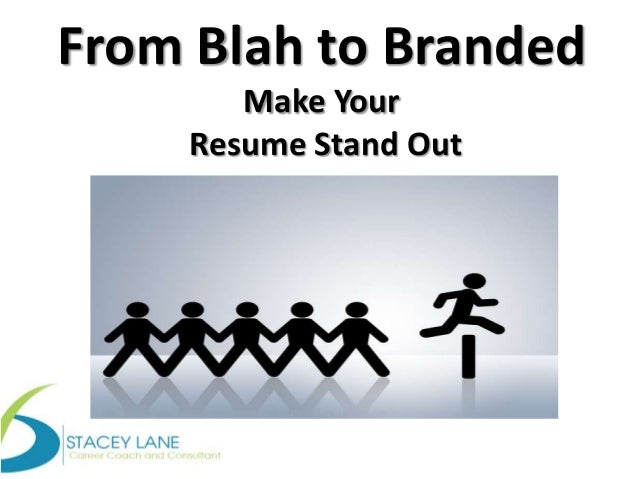 From Blah to Branded Make Your Resume Stand Out