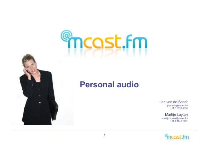 Personal audio                  JanvandeSandt                                                         jvdsandt@mcast.f...