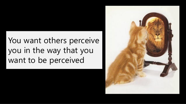 you want others perceive you