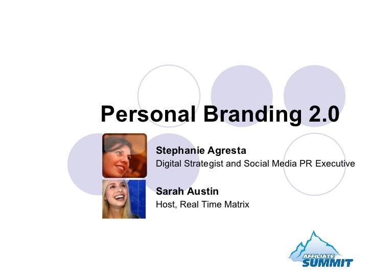 Personal Branding 2.0 Stephanie Agresta Digital Strategist and Social Media PR Executive Sarah Austin Host, Real Time Matrix