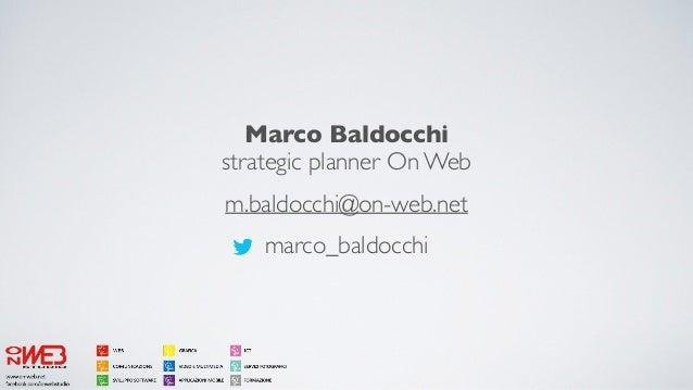 Marco Baldocchi strategic planner On Web m.baldocchi@on-web.net marco_baldocchi