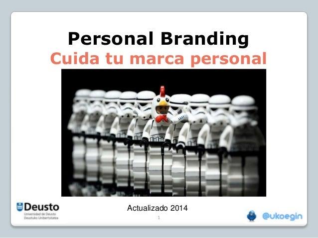 Personal Branding  Cuida tu marca personal  Actualizado 2014 1
