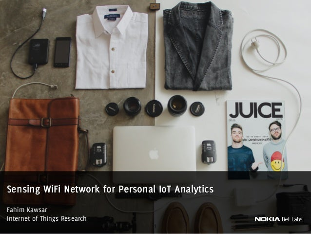 Fahim Kawsar Internet of Things Research Sensing WiFi Network for Personal IoT Analytics 1
