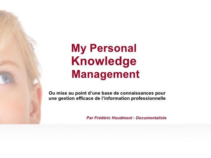 My Personal Knowledge Management Mise au point d'une base de connaissances ou Knowledge Base pour une gestion efficace de ...