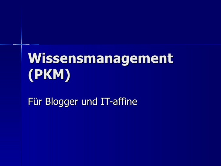 Wissensmanagement (PKM) Für Blogger und IT-affine