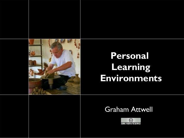 Personal  LearningEnvironmentsGraham Attwell
