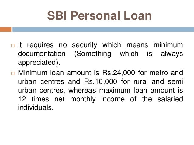 Continue  Sbi Personal Loan  Ef  A It Requires No Security Which Means Minimum Documentation