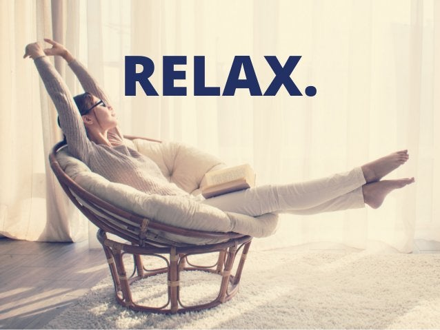 RELAX.