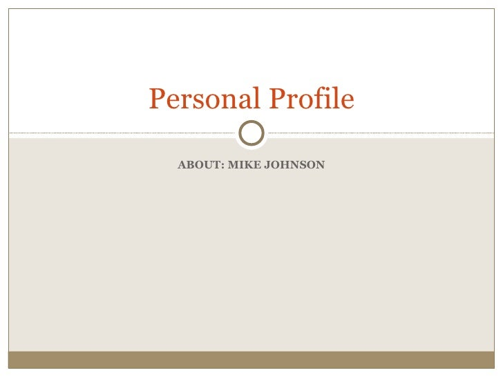 ABOUT: MIKE JOHNSON Personal Profile