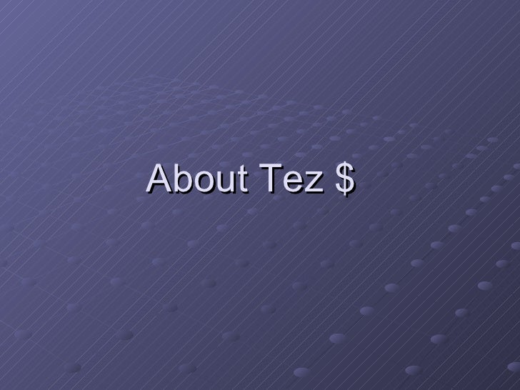About Tez $