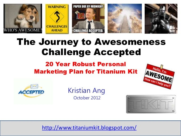 The Journey to Awesomeness     Challenge Accepted      20 Year Robust Personal   Marketing Plan for Titanium Kit          ...