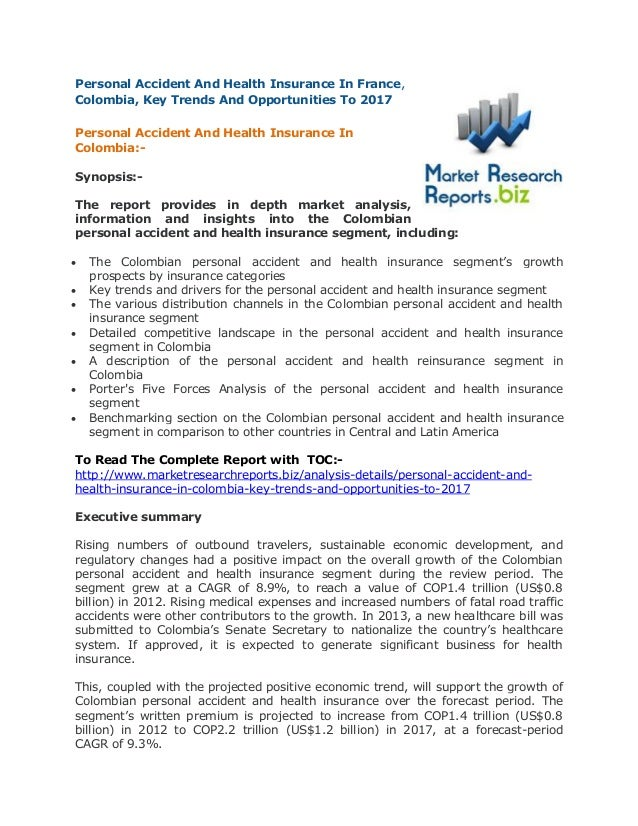 Personal Accident And Health Insurance In France, Colombia, Key Trends And Opportunities To 2017 Personal Accident And Hea...