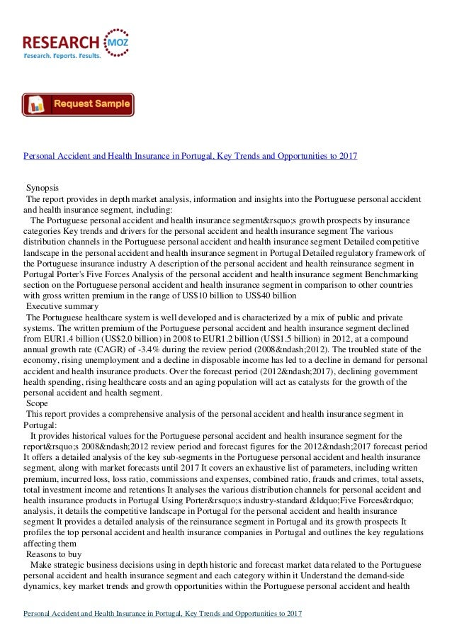 Personal Accident and Health Insurance in Portugal, Key Trends and Opportunities to 2017  Synopsis The report provides in ...