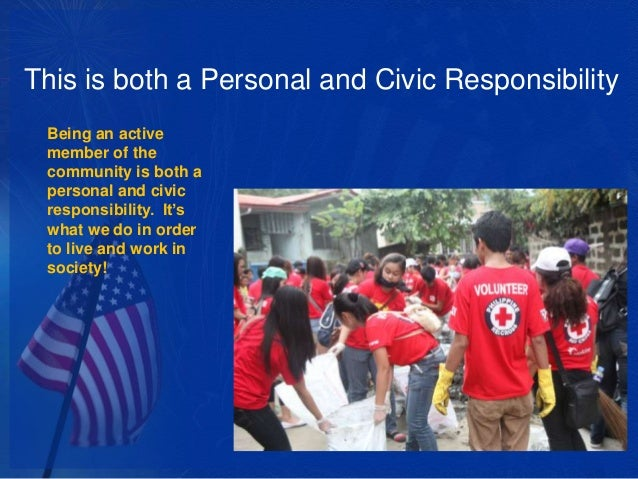 civic responsibilities Start studying civic duties and responsibilities learn vocabulary, terms, and more with flashcards, games, and other study tools.