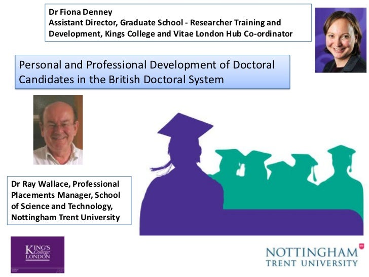 Dr Fiona Denney         Assistant Director, Graduate School - Researcher Training and         Development, Kings College a...