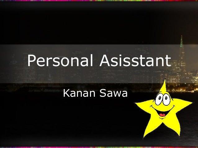 Personal Asisstant Kanan Sawa