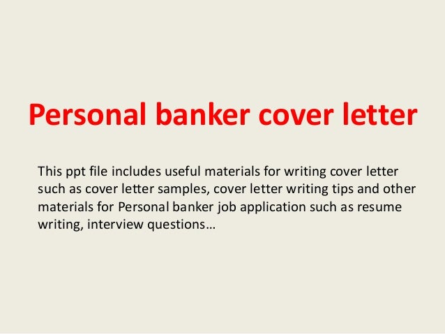 personal banker cover letter this ppt file includes useful materials for writing cover letter such as
