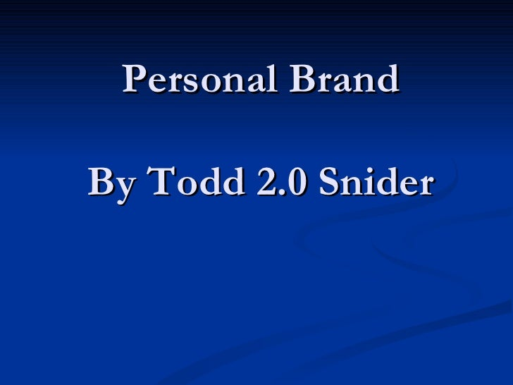 Personal Brand By Todd 2.0 Snider