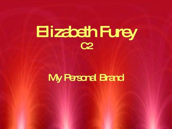 Elizabeth Furey C2 My Personal Brand