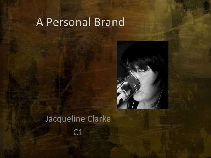 Booking my Personal Brand<br />Jacqueline Clarke<br />C1<br />