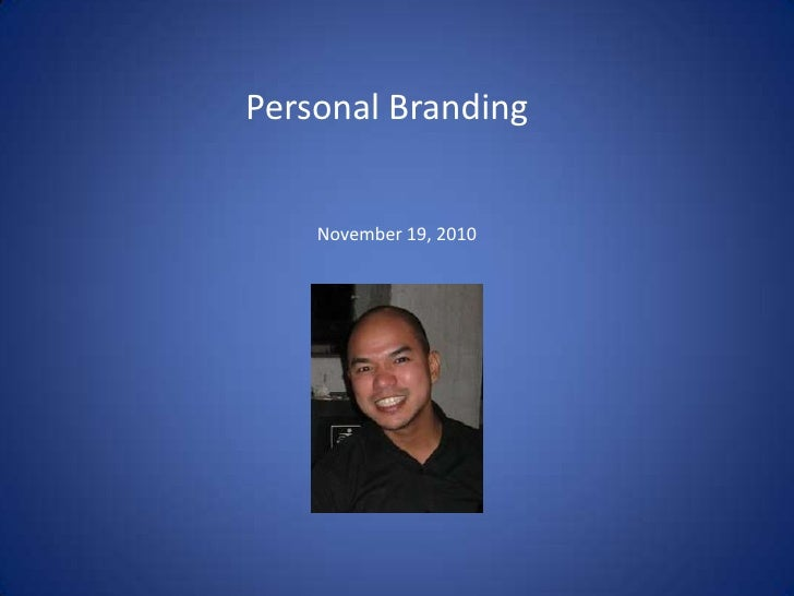 Personal Branding<br />November 19, 2010<br />
