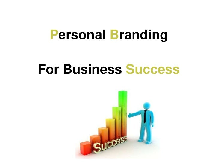 Personal Branding<br />ForBusiness Success<br />